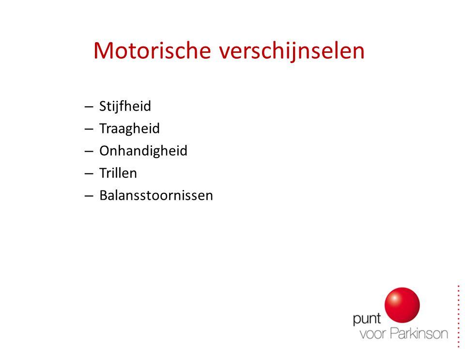 Motorische verschijnselen – Stijfheid – Traagheid – Onhandigheid – Trillen – Balansstoornissen