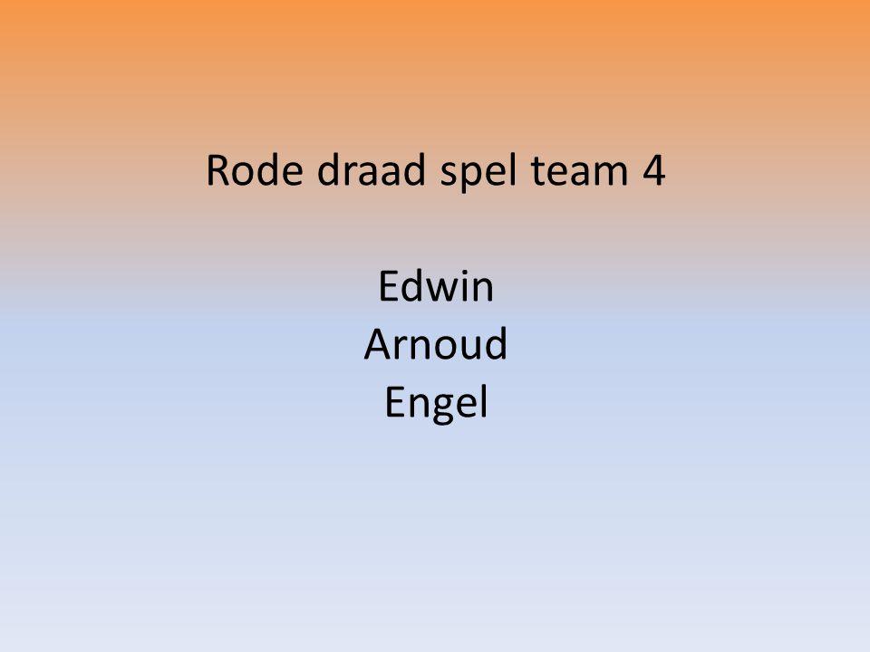 Rode draad spel team 4 Edwin Arnoud Engel