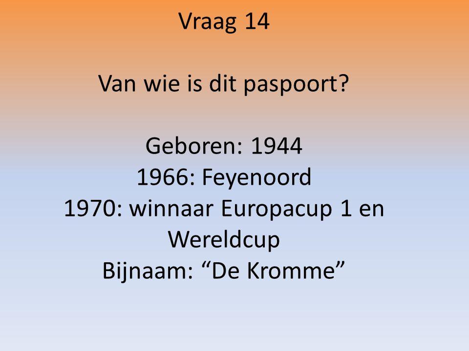 Vraag 14 Van wie is dit paspoort.