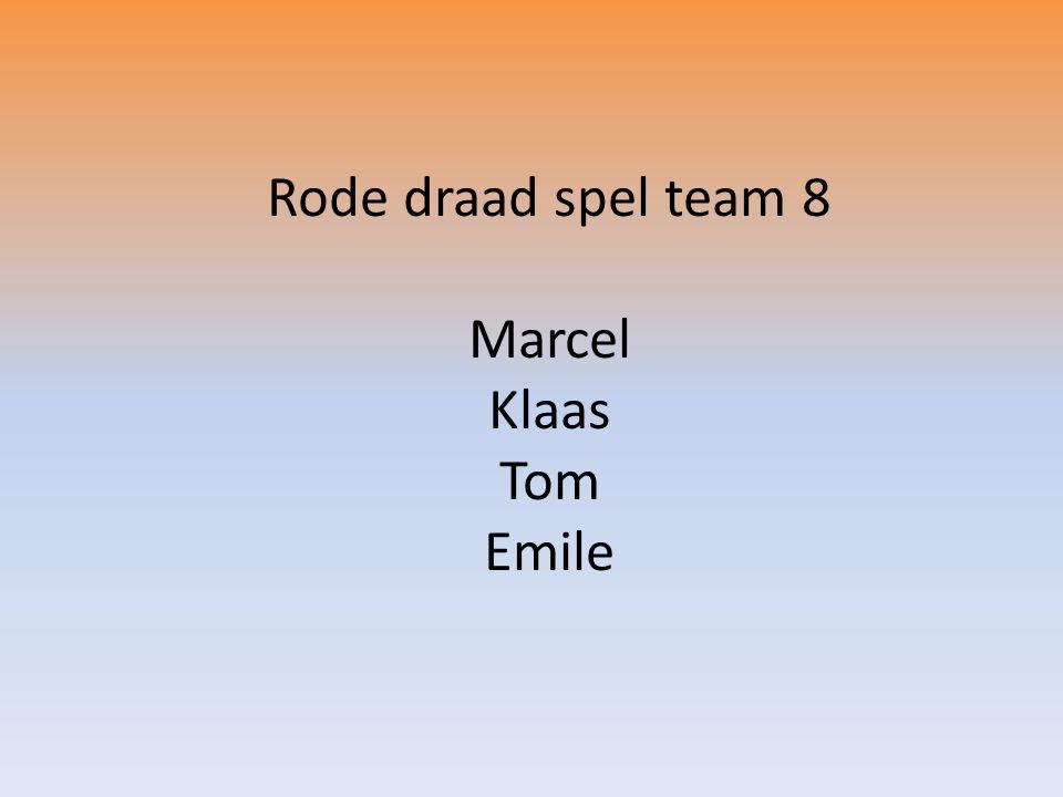 Rode draad spel team 8 Marcel Klaas Tom Emile
