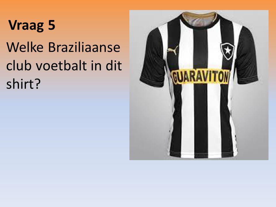 Vraag 5 Welke Braziliaanse club voetbalt in dit shirt?