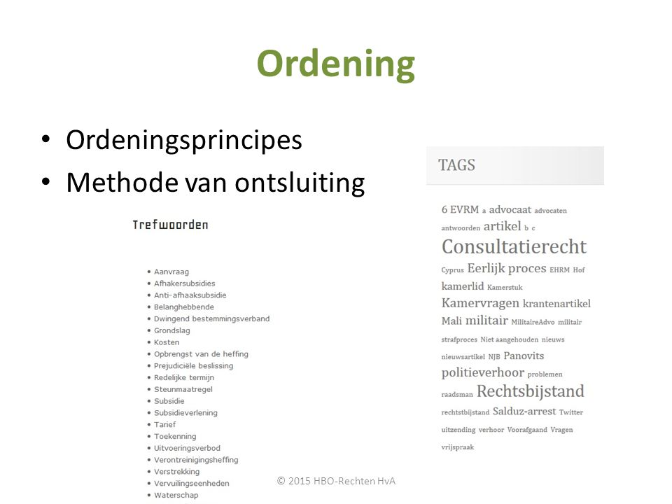 Ordening Ordeningsprincipes Methode van ontsluiting © 2015 HBO-Rechten HvA