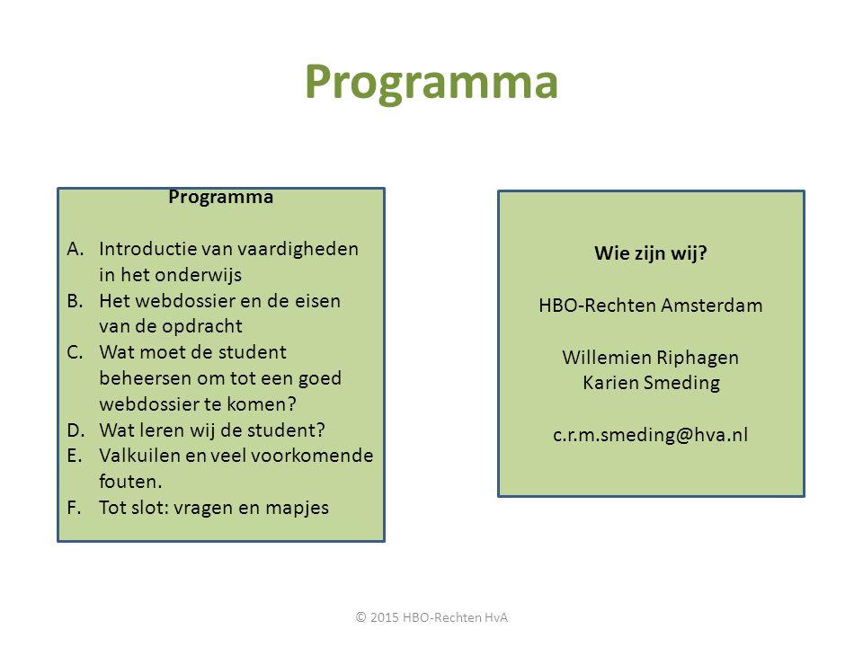 Programma A.Introductie van vaardigheden in het onderwijs B.Het webdossier en de eisen van de opdracht C.Wat moet de student beheersen om tot een goed