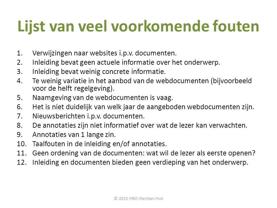 Lijst van veel voorkomende fouten 1.Verwijzingen naar websites i.p.v. documenten. 2.Inleiding bevat geen actuele informatie over het onderwerp. 3.Inle