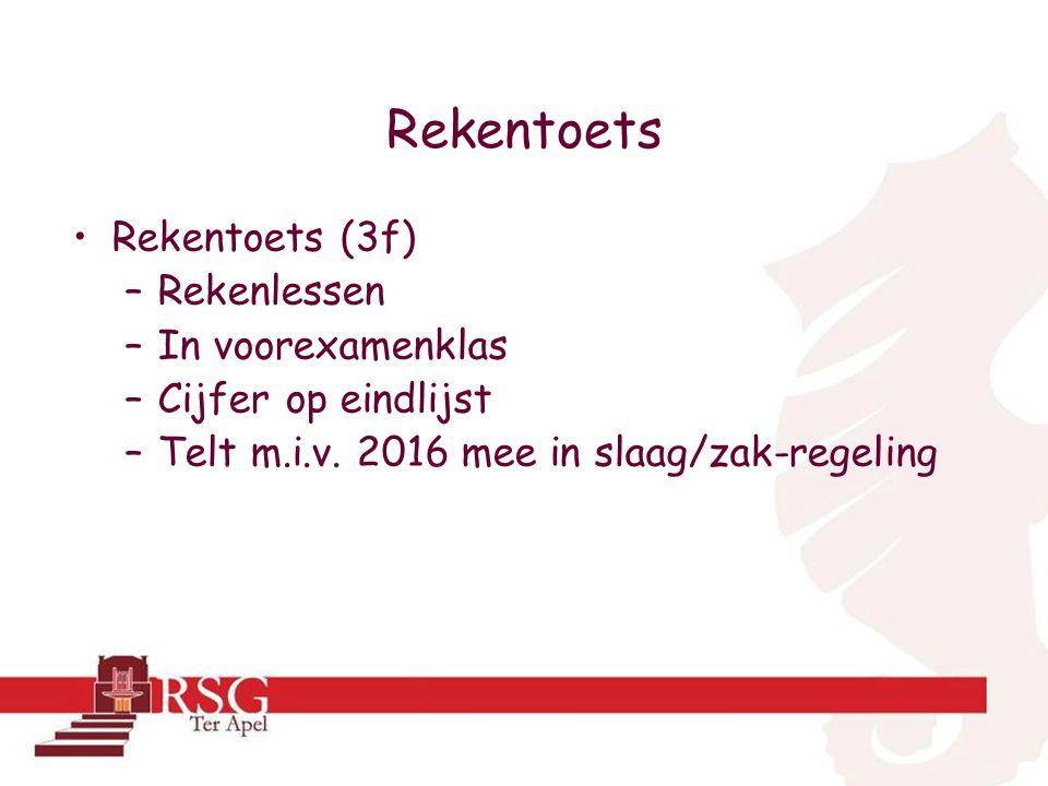 Rekentoets Rekentoets (3f) –Rekenlessen –In voorexamenklas –Cijfer op eindlijst –Telt m.i.v.