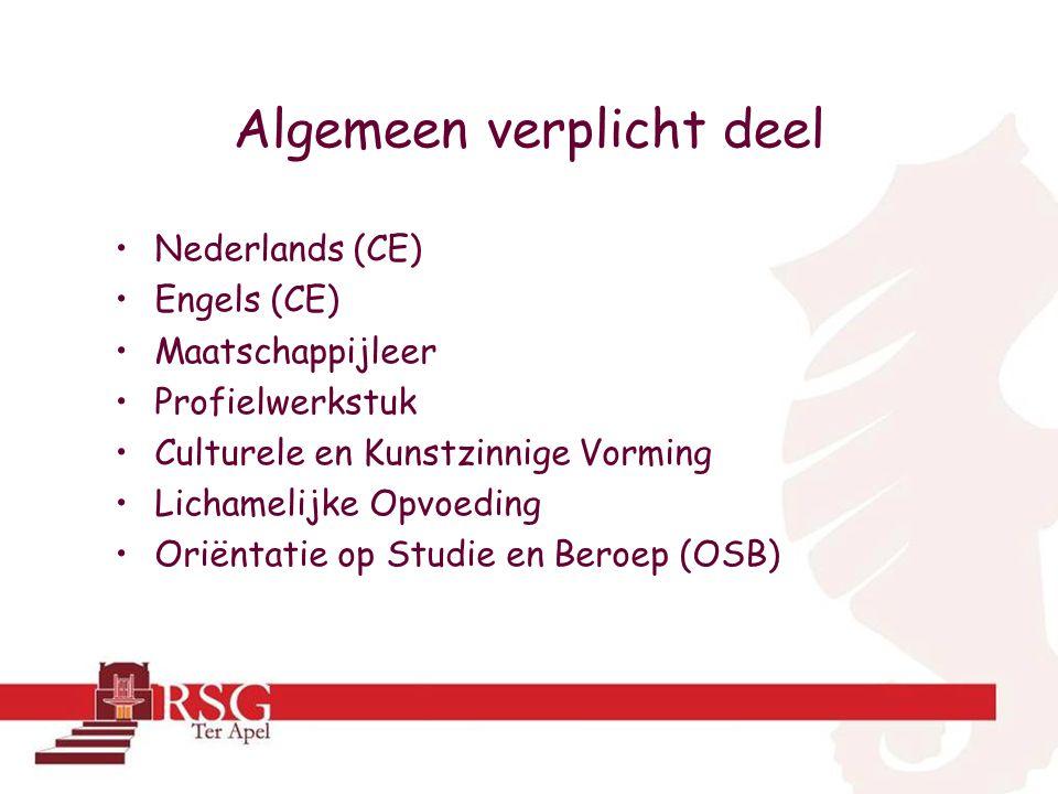 Algemeen verplicht deel Nederlands (CE) Engels (CE) Maatschappijleer Profielwerkstuk Culturele en Kunstzinnige Vorming Lichamelijke Opvoeding Oriëntatie op Studie en Beroep (OSB)