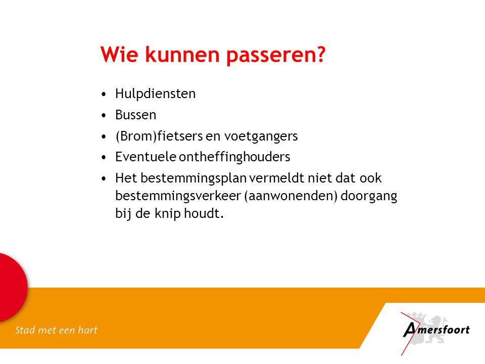 Wie kunnen passeren? Hulpdiensten Bussen (Brom)fietsers en voetgangers Eventuele ontheffinghouders Het bestemmingsplan vermeldt niet dat ook bestemmin