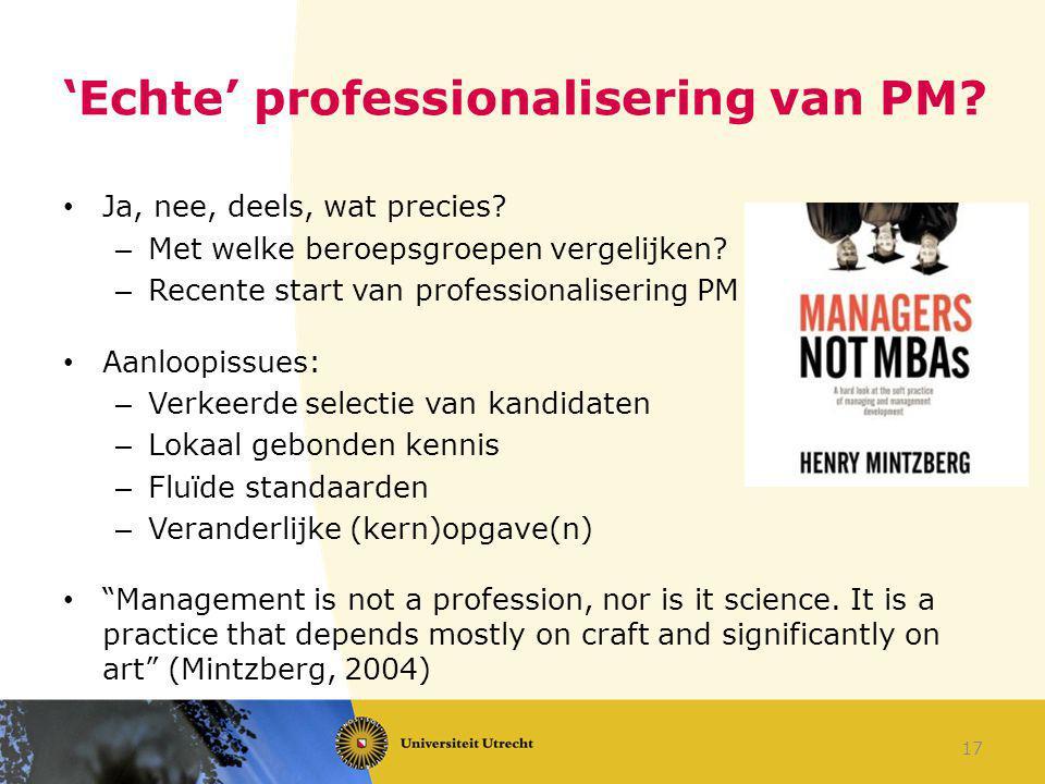 'Echte' professionalisering van PM? Ja, nee, deels, wat precies? – Met welke beroepsgroepen vergelijken? – Recente start van professionalisering PM Aa