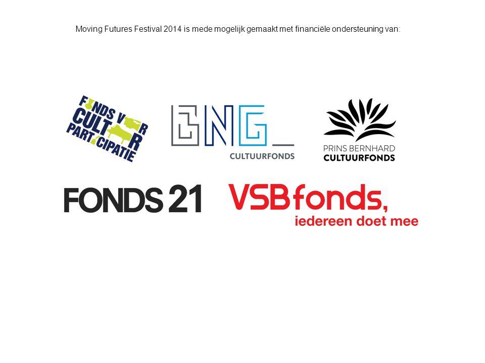 Moving Futures Festival 2014 is mede mogelijk gemaakt met financiële ondersteuning van: