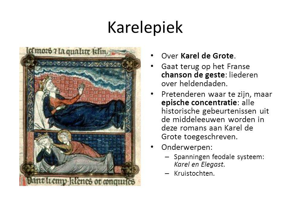 Karelepiek Over Karel de Grote. Gaat terug op het Franse chanson de geste: liederen over heldendaden. Pretenderen waar te zijn, maar epische concentra