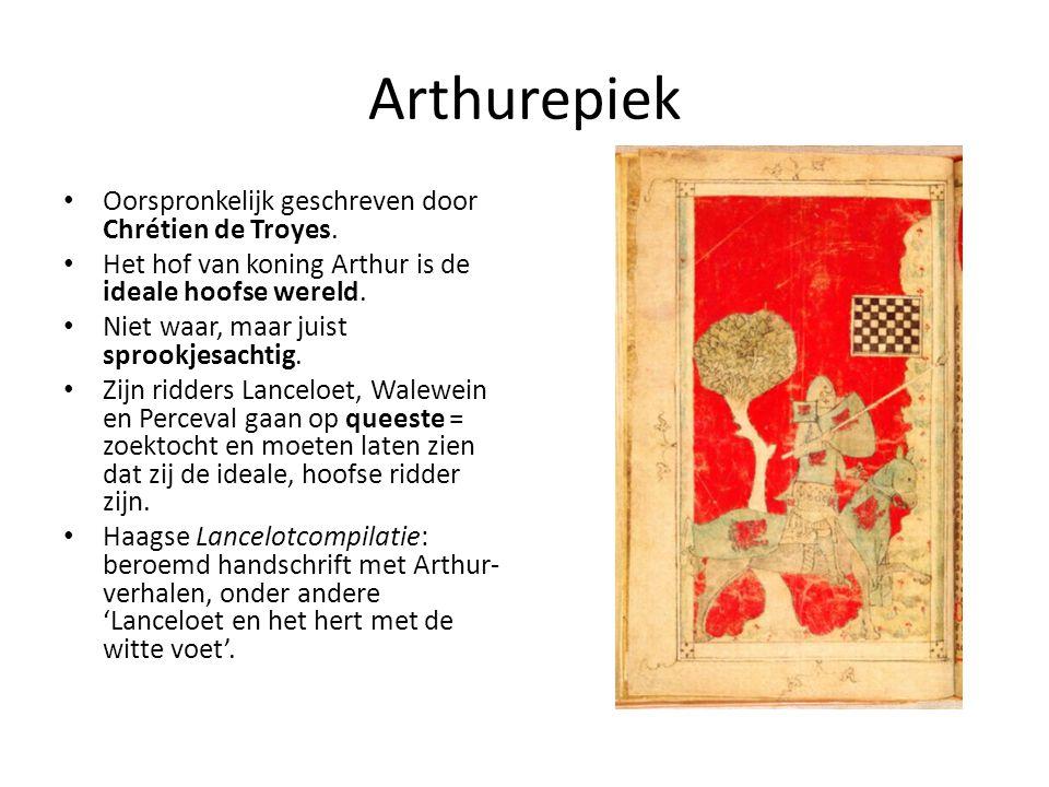 Arthurepiek Oorspronkelijk geschreven door Chrétien de Troyes. Het hof van koning Arthur is de ideale hoofse wereld. Niet waar, maar juist sprookjesac