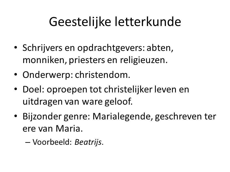 Geestelijke letterkunde Schrijvers en opdrachtgevers: abten, monniken, priesters en religieuzen.