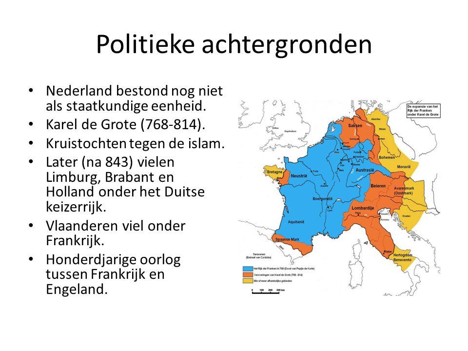 Politieke achtergronden Nederland bestond nog niet als staatkundige eenheid. Karel de Grote (768-814). Kruistochten tegen de islam. Later (na 843) vie