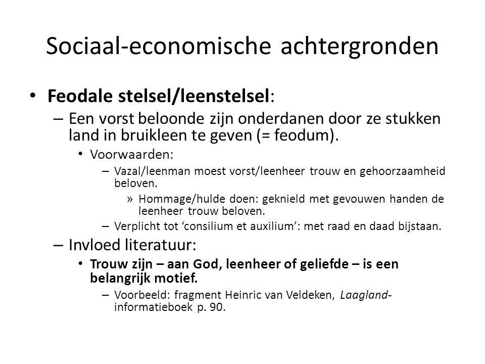 Sociaal-economische achtergronden Feodale stelsel/leenstelsel: – Een vorst beloonde zijn onderdanen door ze stukken land in bruikleen te geven (= feod