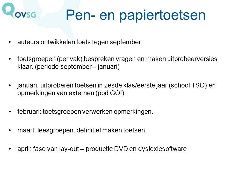Pen- en papiertoetsen auteurs ontwikkelen toets tegen september toetsgroepen (per vak) bespreken vragen en maken uitprobeerversies klaar. (periode sep