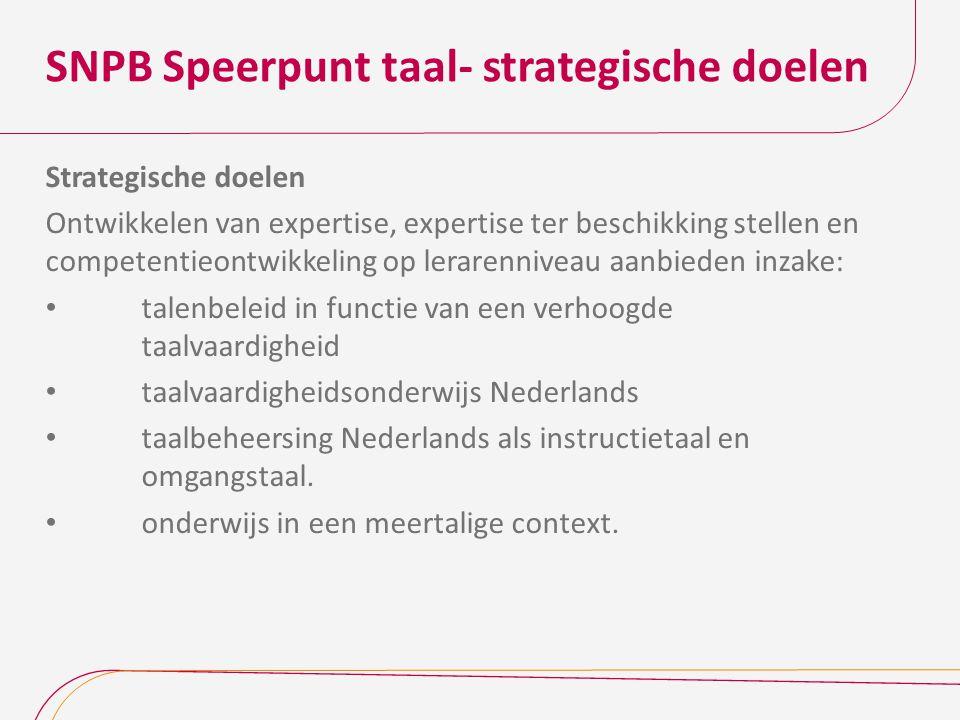 SNPB Speerpunt taal- strategische doelen Strategische doelen Ontwikkelen van expertise, expertise ter beschikking stellen en competentieontwikkeling o
