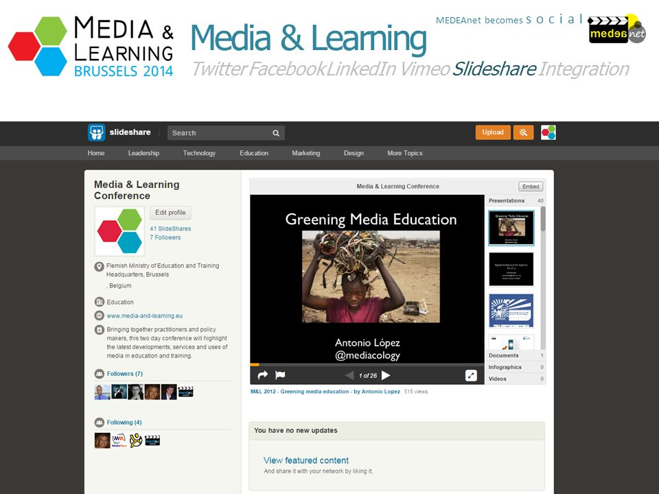 Twitter FacebookLinkedInSlideshare Media & Learning Vimeo Integration MEDEAnet becomes social
