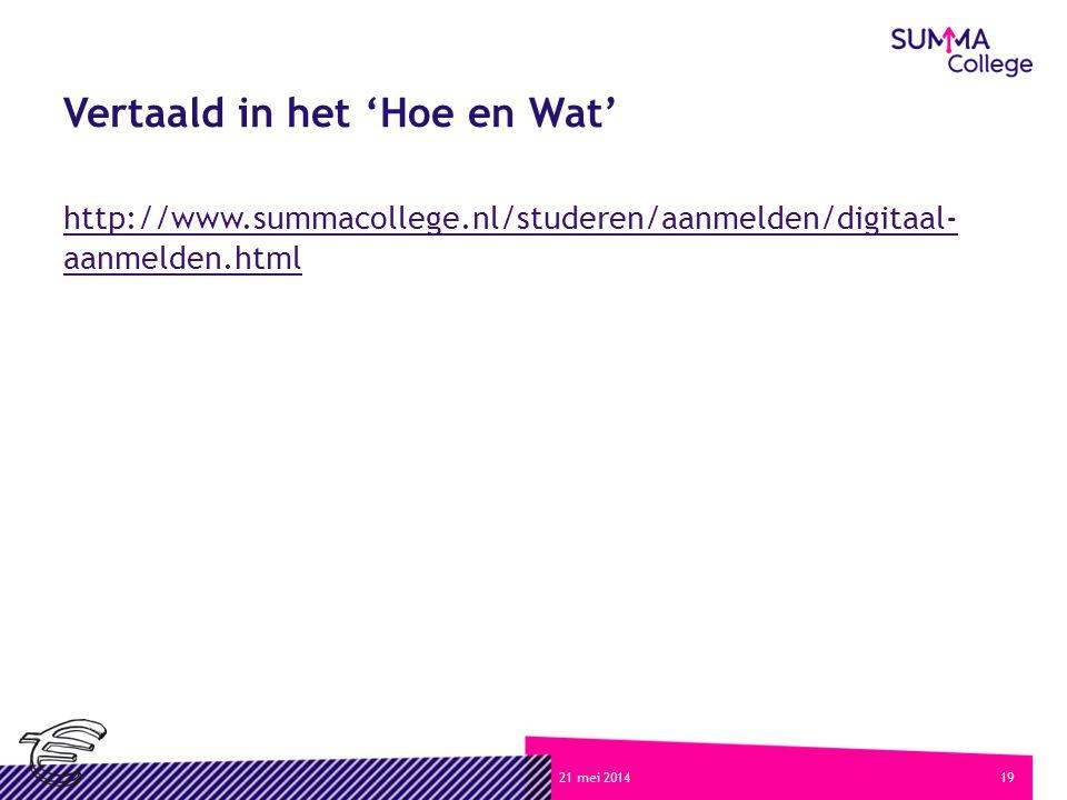 1921 mei 2014 Vertaald in het 'Hoe en Wat' http://www.summacollege.nl/studeren/aanmelden/digitaal- aanmelden.html