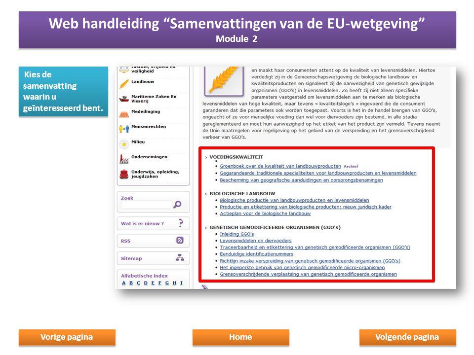 """Kies de samenvatting waarin u geïnteresseerd bent. Home Web handleiding """"Samenvattingen van de EU-wetgeving"""" Module 2 Web handleiding """"Samenvattingen"""