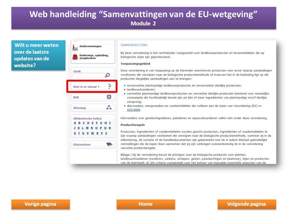 """Wilt u meer weten over de laatste updates van de website? Home Web handleiding """"Samenvattingen van de EU-wetgeving"""" Module 2 Web handleiding """"Samenvat"""