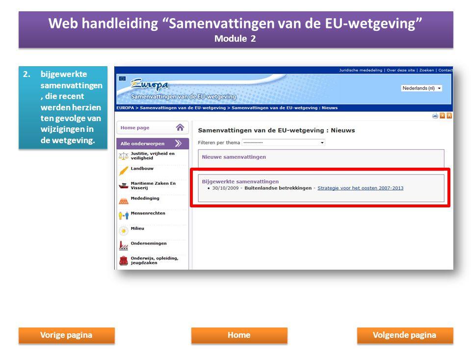 """2.bijgewerkte samenvattingen, die recent werden herzien ten gevolge van wijzigingen in de wetgeving. Home Web handleiding """"Samenvattingen van de EU-we"""