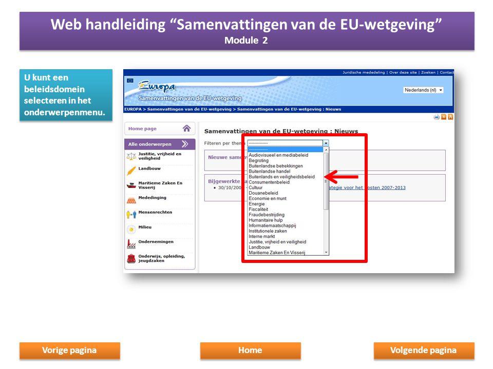 """U kunt een beleidsdomein selecteren in het onderwerpenmenu. Home Web handleiding """"Samenvattingen van de EU-wetgeving"""" Module 2 Web handleiding """"Samenv"""