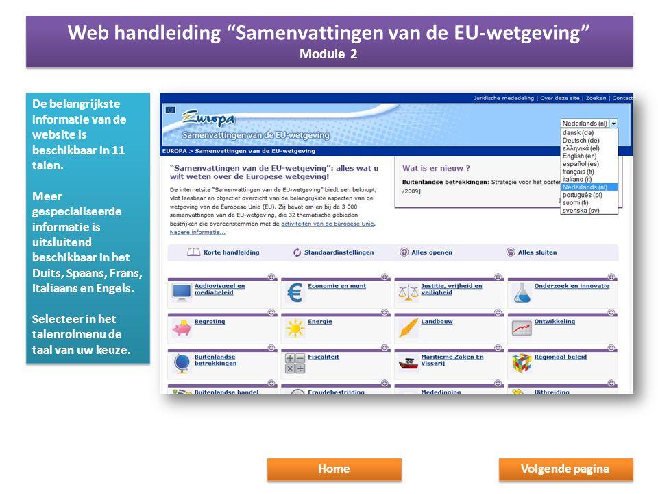 De belangrijkste informatie van de website is beschikbaar in 11 talen. Meer gespecialiseerde informatie is uitsluitend beschikbaar in het Duits, Spaan