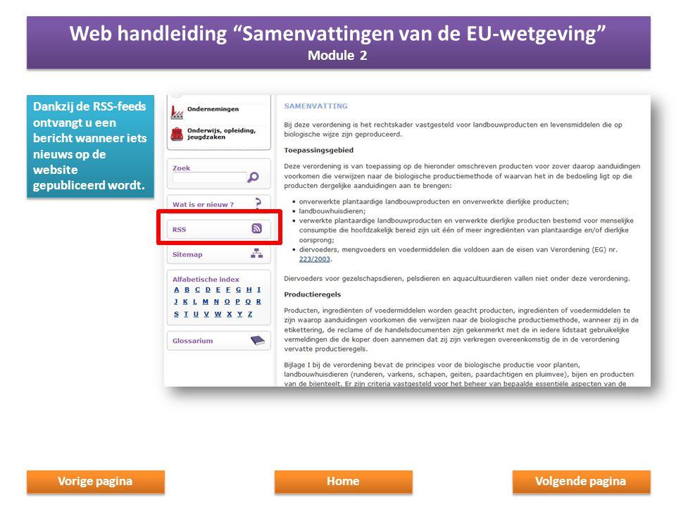 """Dankzij de RSS-feeds ontvangt u een bericht wanneer iets nieuws op de website gepubliceerd wordt. Home Web handleiding """"Samenvattingen van de EU-wetge"""