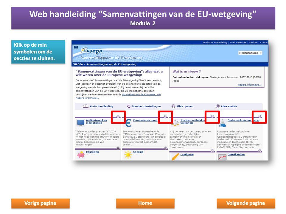 """Klik op de min symbolen om de secties te sluiten. Home Web handleiding """"Samenvattingen van de EU-wetgeving"""" Module 2 Web handleiding """"Samenvattingen v"""