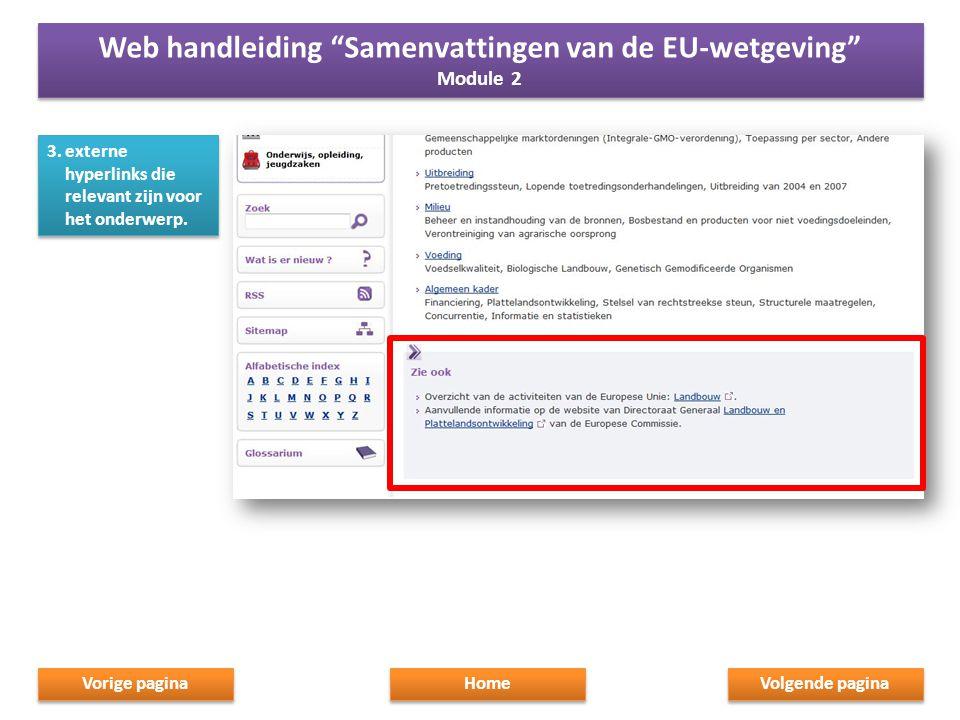 """3.externe hyperlinks die relevant zijn voor het onderwerp. Home Web handleiding """"Samenvattingen van de EU-wetgeving"""" Module 2 Web handleiding """"Samenva"""