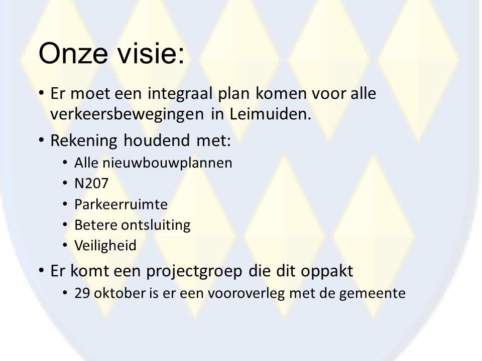 Onze visie: Er moet een integraal plan komen voor alle verkeersbewegingen in Leimuiden. Rekening houdend met: Alle nieuwbouwplannen N207 Parkeerruimte