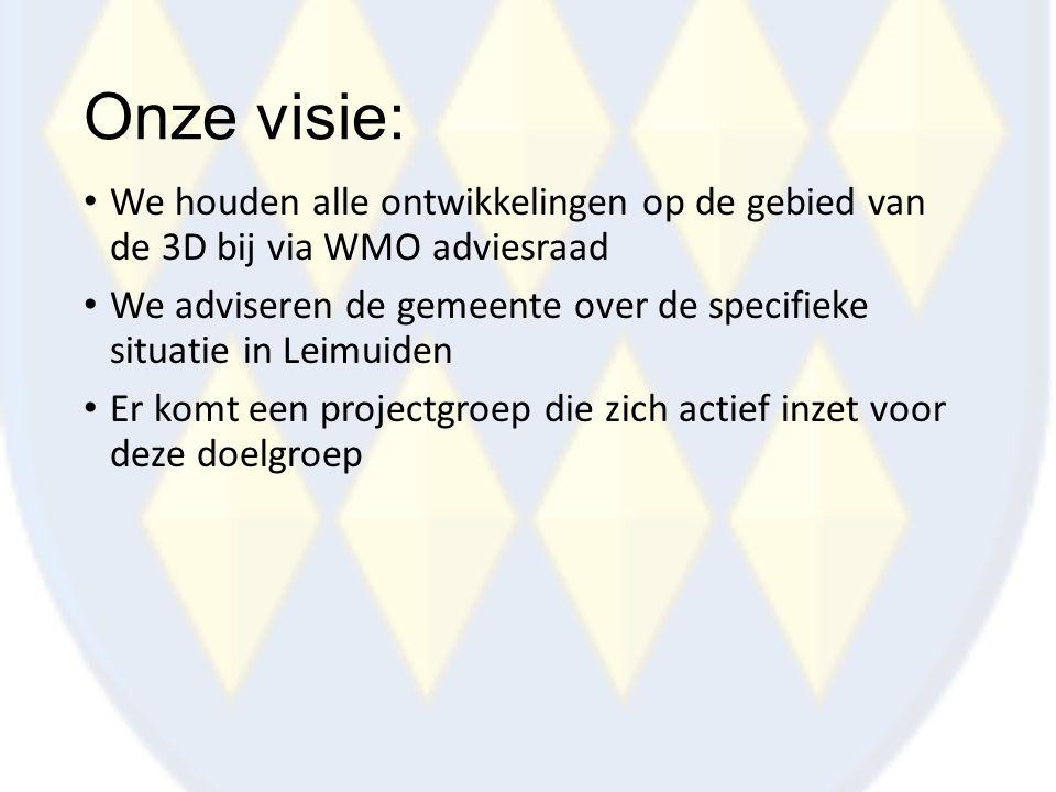 Onze visie: We houden alle ontwikkelingen op de gebied van de 3D bij via WMO adviesraad We adviseren de gemeente over de specifieke situatie in Leimui