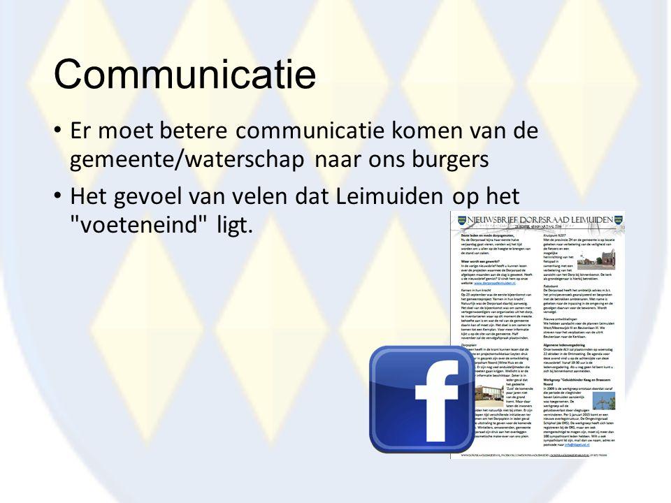 Communicatie Er moet betere communicatie komen van de gemeente/waterschap naar ons burgers Het gevoel van velen dat Leimuiden op het