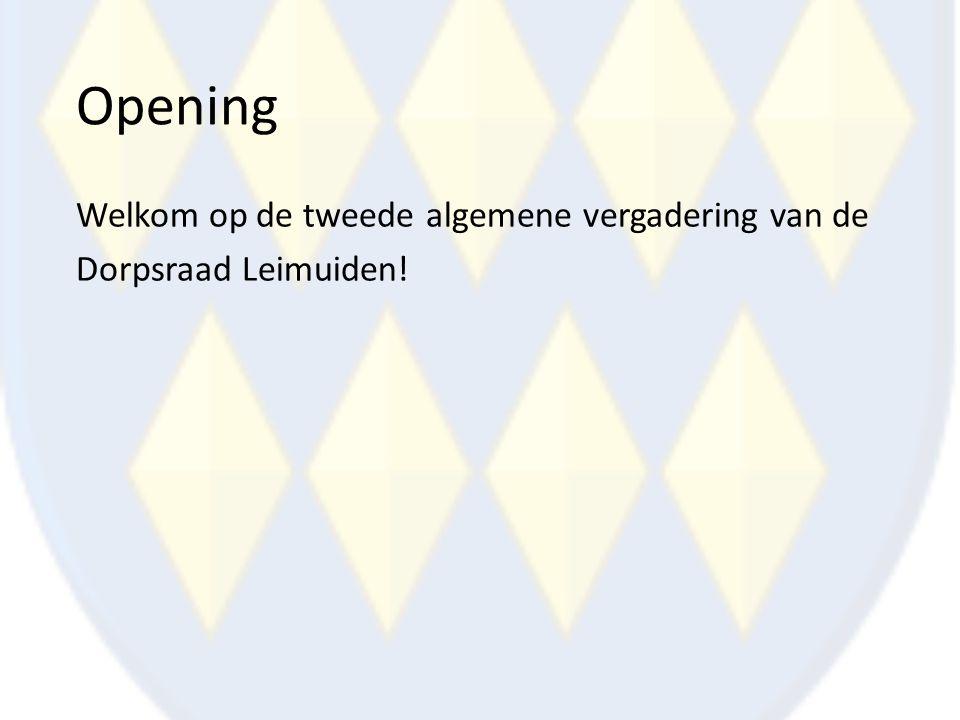 Opening Welkom op de tweede algemene vergadering van de Dorpsraad Leimuiden!