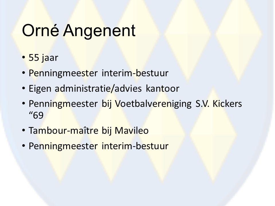 """Orné Angenent 55 jaar Penningmeester interim-bestuur Eigen administratie/advies kantoor Penningmeester bij Voetbalvereniging S.V. Kickers """"69 Tambour-"""