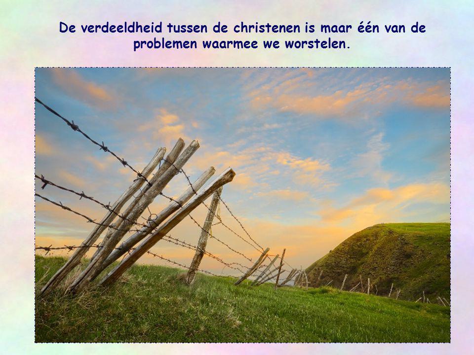 Ieder jaar is er in de maand januari de 'Week van gebed voor de eenheid van de christenen'.