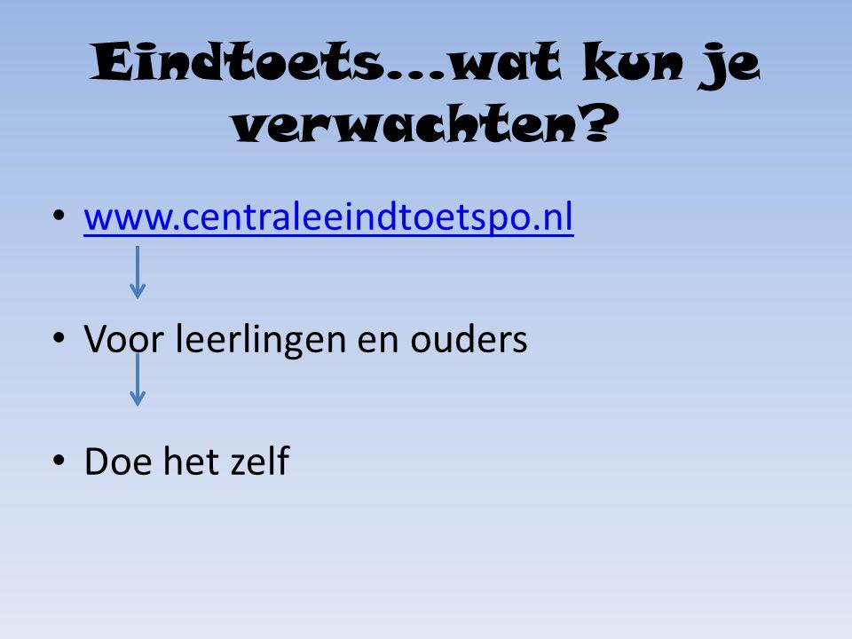 Eindtoets…wat kun je verwachten? www.centraleeindtoetspo.nl Voor leerlingen en ouders Doe het zelf