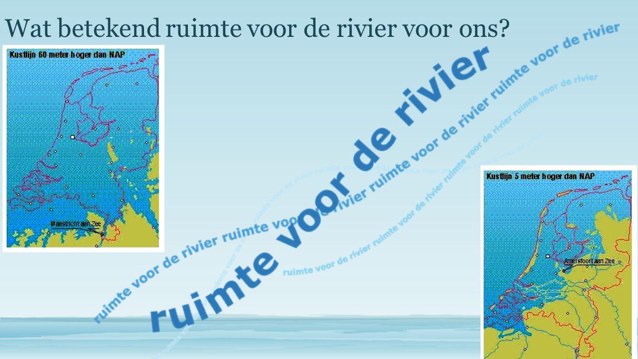 Wat betekend ruimte voor de rivier voor ons?
