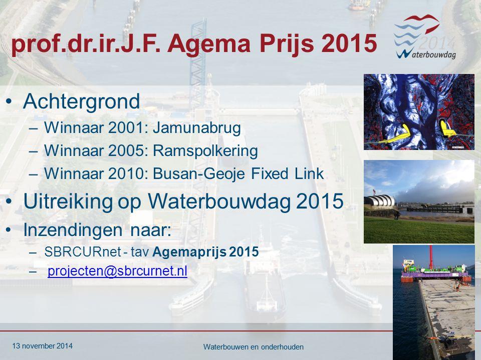 13 november 20143 Waterbouwen en onderhouden 13 november 20143 Waterbouwen en onderhouden prof.dr.ir.J.F.