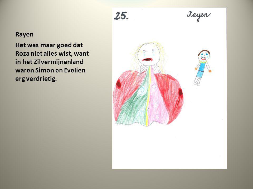 Rayen Het was maar goed dat Roza niet alles wist, want in het Zilvermijnenland waren Simon en Evelien erg verdrietig.