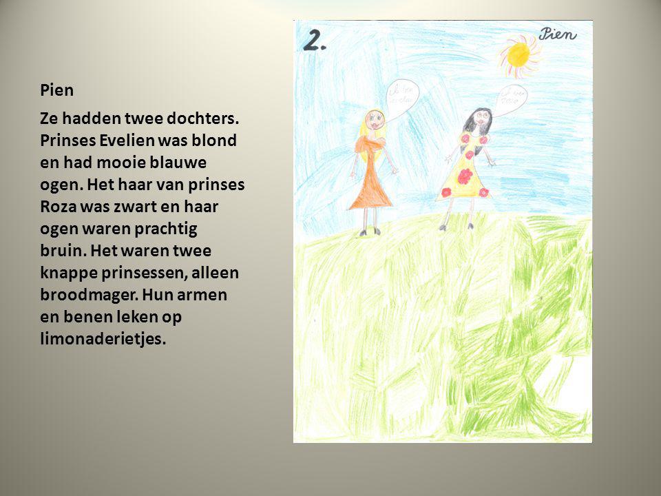 Pien Ze hadden twee dochters. Prinses Evelien was blond en had mooie blauwe ogen. Het haar van prinses Roza was zwart en haar ogen waren prachtig brui