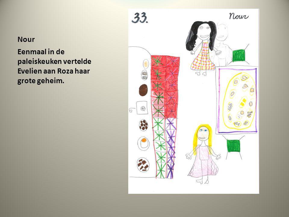Nour Eenmaal in de paleiskeuken vertelde Evelien aan Roza haar grote geheim.
