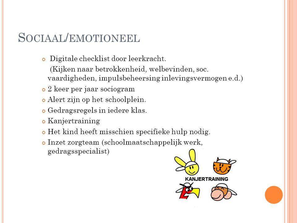 S OCIAAL / EMOTIONEEL Digitale checklist door leerkracht.