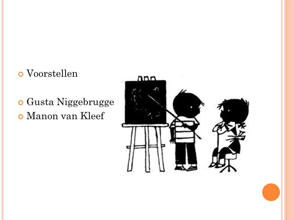 Voorstellen Gusta Niggebrugge Manon van Kleef