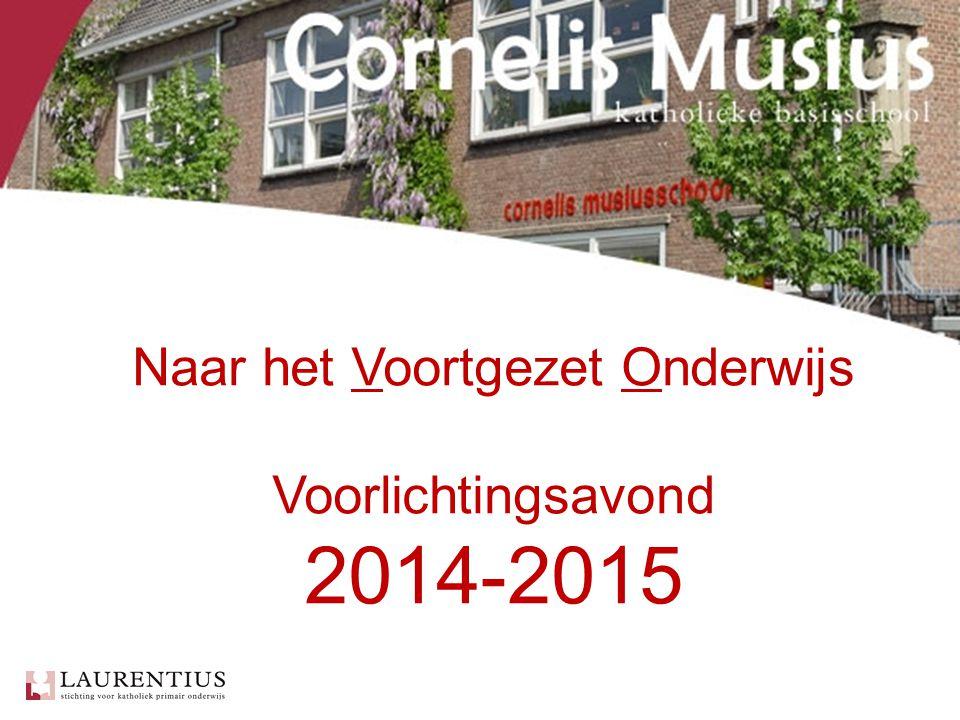 Naar het Voortgezet Onderwijs Voorlichtingsavond 2014-2015