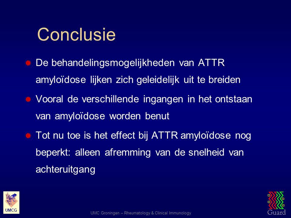 Guard UMC Groningen – Rheumatology & Clinical Immunology UMCG Conclusie  De behandelingsmogelijkheden van ATTR amyloïdose lijken zich geleidelijk uit