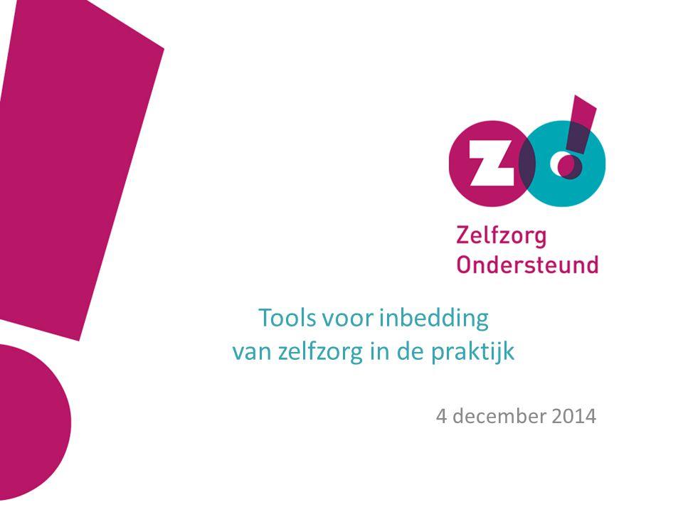 Tools voor inbedding van zelfzorg in de praktijk 4 december 2014