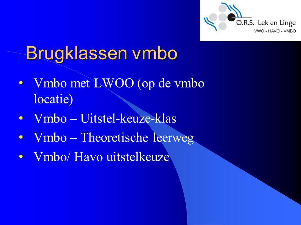 Brugklassen vmbo Vmbo met LWOO (op de vmbo locatie) Vmbo – Uitstel-keuze-klas Vmbo – Theoretische leerweg Vmbo/ Havo uitstelkeuze