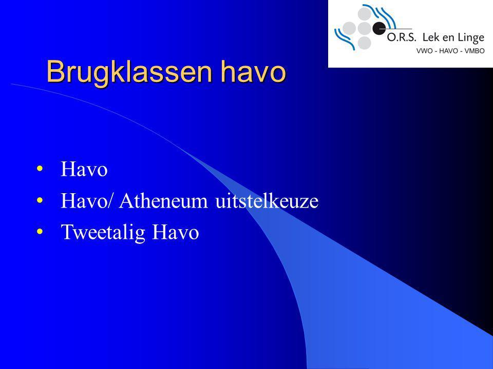 Brugklassen havo Havo Havo/ Atheneum uitstelkeuze Tweetalig Havo