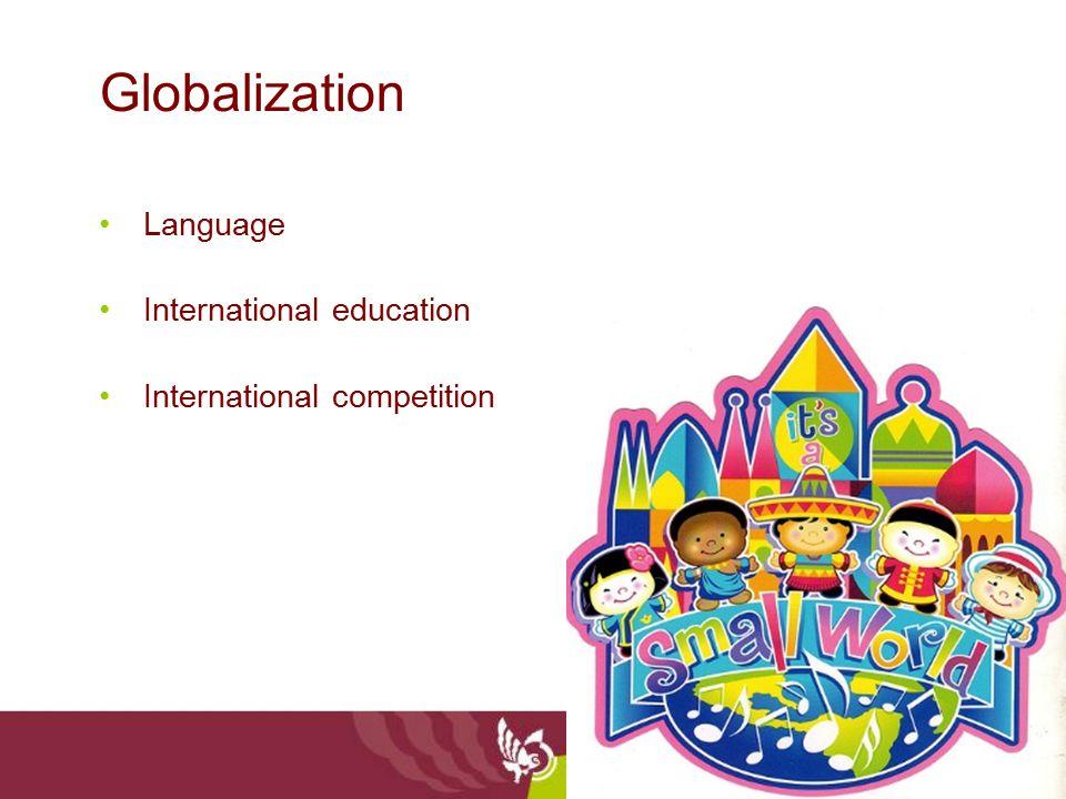 Globalization Language International education International competition